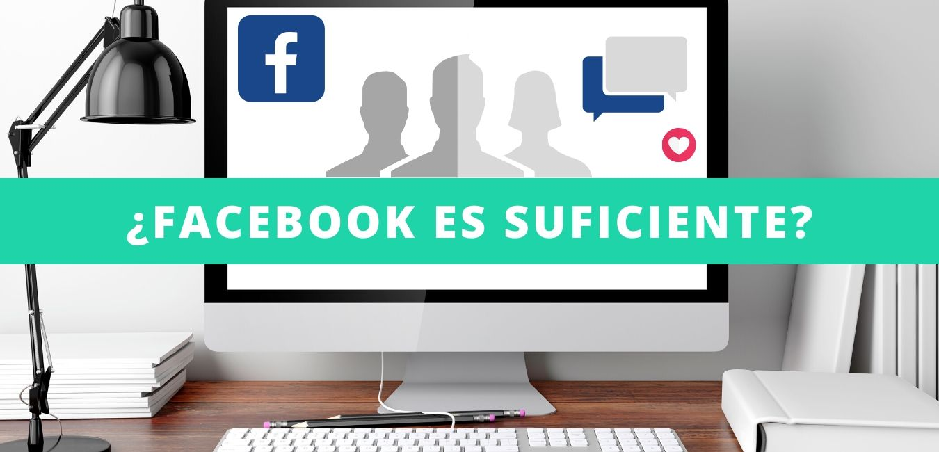 Facebook no es suficiente
